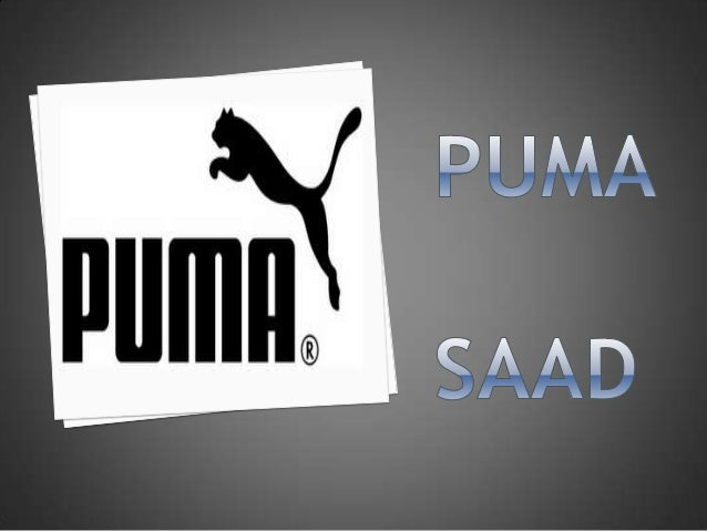  Puma- A Large Cat or A Mountain Lion. Puma was established when the Germanbrothers Rudi and Adi Dassler split theirfami...