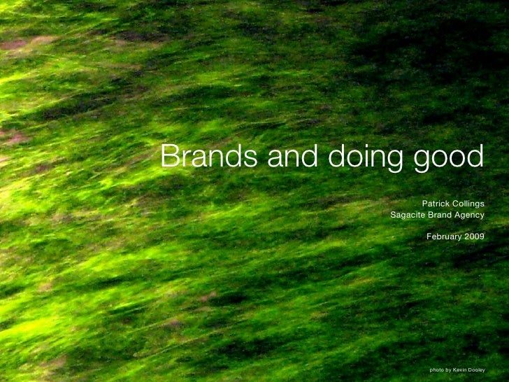 Brands and doing good                      Patrick Collings               Sagacite Brand Agency                        Feb...