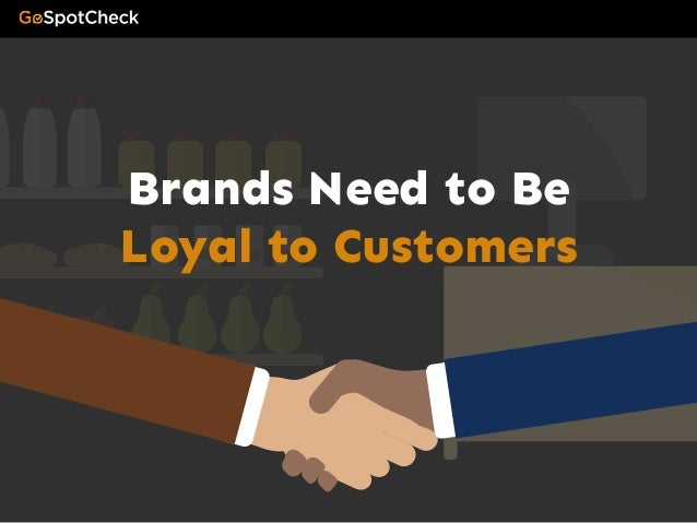 Brands Need to Be Loyal to Customers