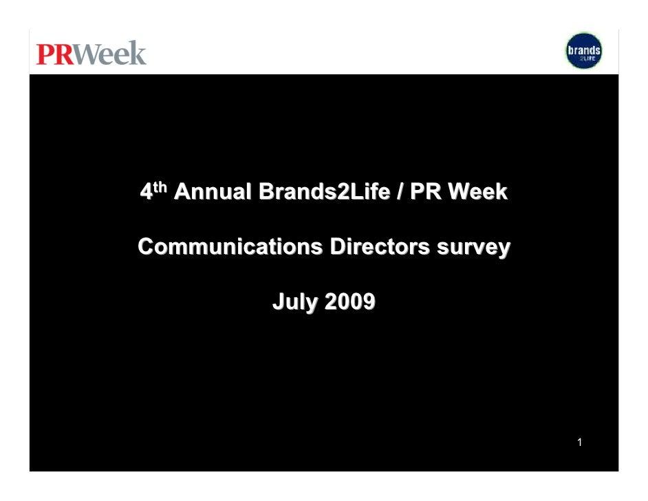 4th Annual Brands2Life / PR Week  Communications Directors survey             July 2009                                   ...