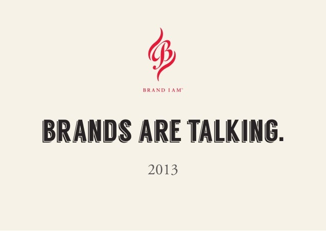 brands are talking. 2013