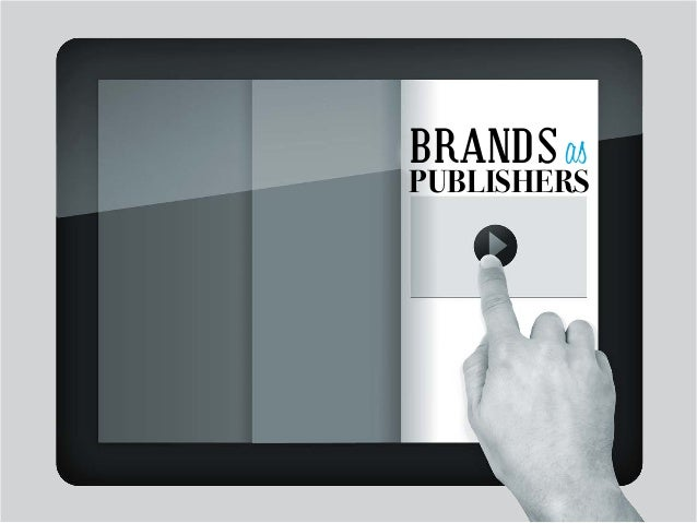 BRANDS as PUBLISHERS