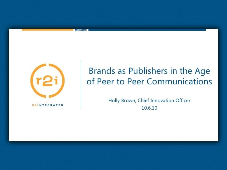 Brands as Publishers in the Age of P2P Communications