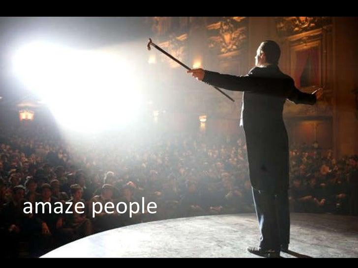 amaze people