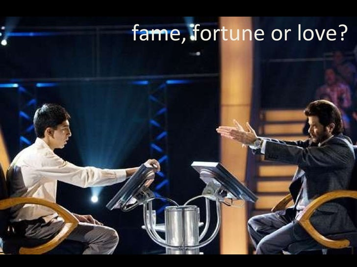 fame, fortune or love?