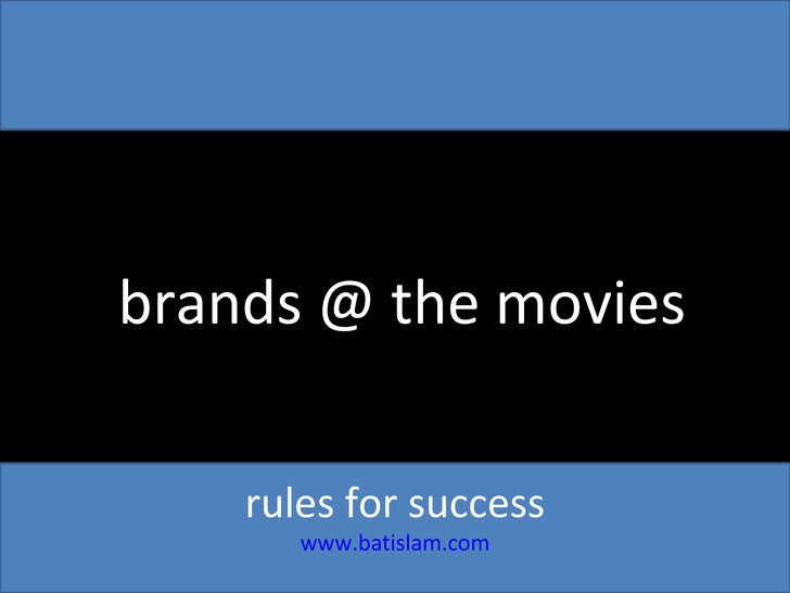 brands @ the movies rules for success www.batislam.com