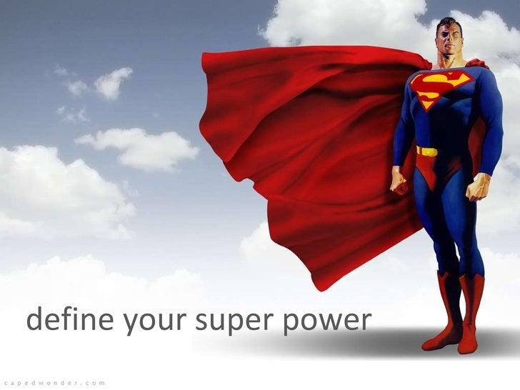 define your super power
