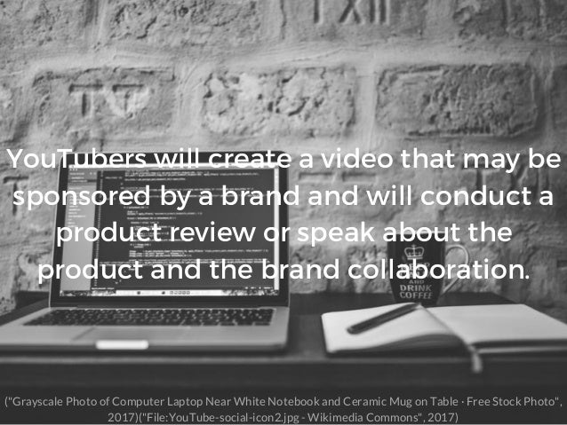 YouTubers will create a video that may be sponsored by a brand and will conduct a product review or speak about the produc...