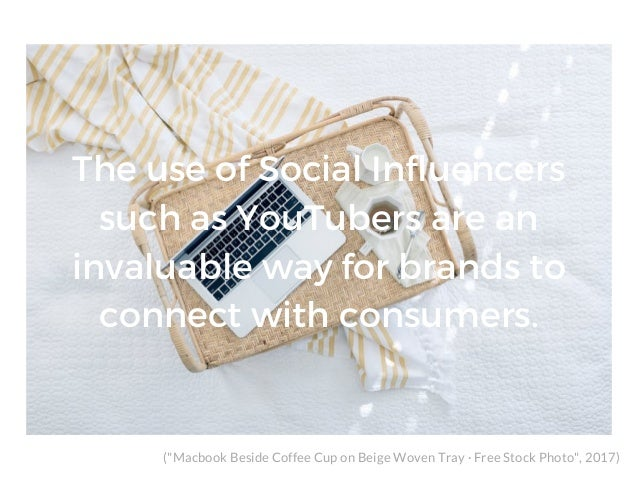 """The use of Social Influencers such as YouTubers are an invaluable way for brands to connect with consumers. (""""Macbook Besi..."""