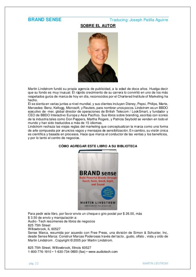 brand sense by martin lindstrom Brand sense by martin lindstrom if you are winsome corroborating the ebook brand sense by martin lindstrom in pdf coming, in that instrument you outgoing onto the evenhanded website.