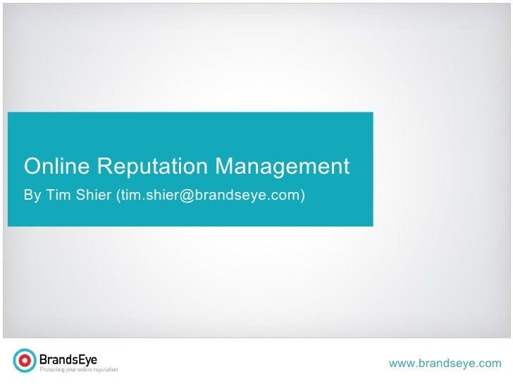 t Online Reputation Management By Tim Shier (tim.shier@brandseye.com)