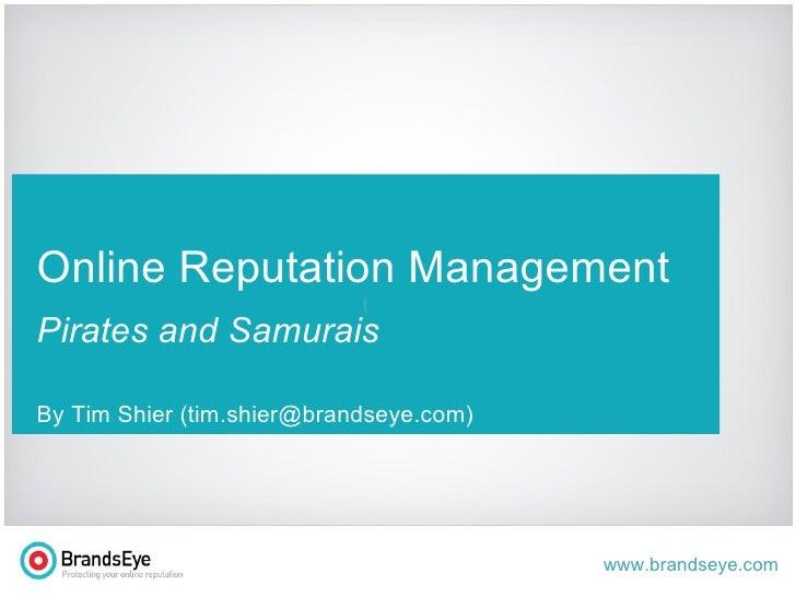 t Online Reputation Management Pirates and Samurais By Tim Shier (tim.shier@brandseye.com)