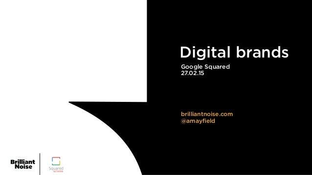 Google Squared 27.02.15 Digital brands brilliantnoise.com @amayfield