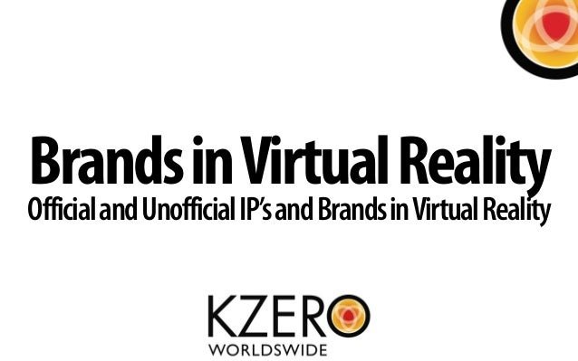 Brands in Virtual Reality  Official and Unofficial IP's and Brands in Virtual Reality