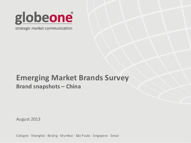 Cologne  Shanghai  Beijing  Mumbai  São Paulo  Singapore  Seoul Emerging Market Brands Survey Brand snapshots – Chin...