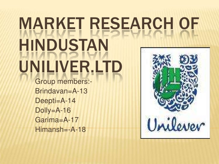 Market research of Hindustan uniliver.LTD<br />Group members:-<br />Brindavan=A-13 <br />Deepti=A-14<br />Dolly=A-16<br />...