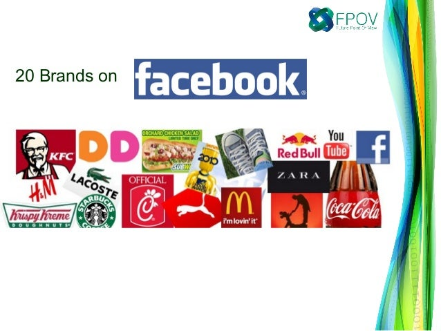 Reference: http://fanpagelist.com/category/brands/view/sort/fans/20 Brands on