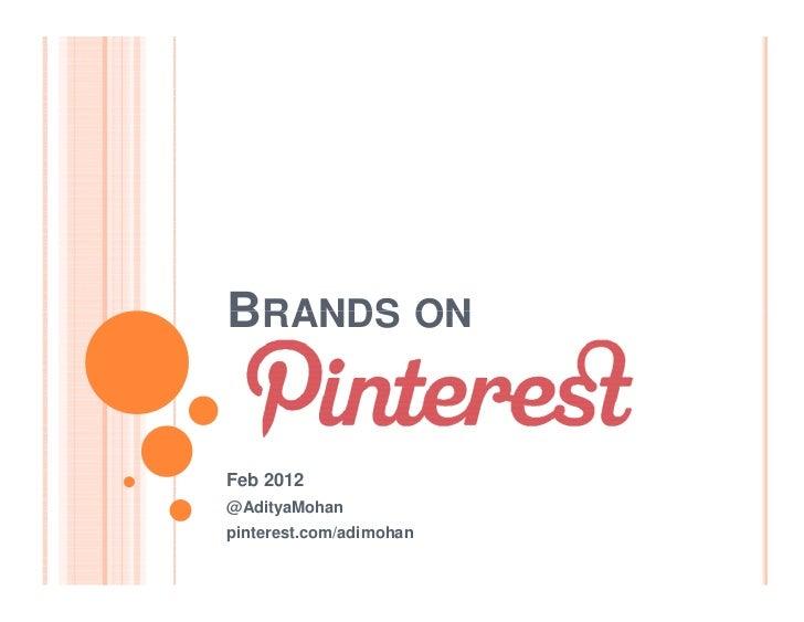 BRANDS ONFeb 2012@AdityaMohanpinterest.com/adimohan
