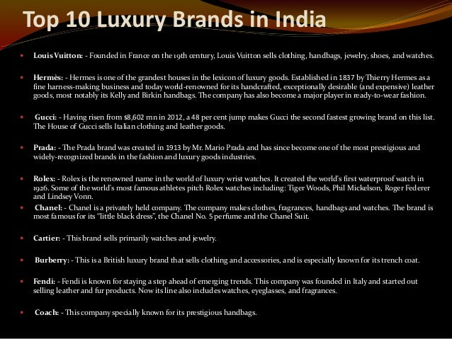 luxury brands in india A meteoric rise in india's millionaire population will coincide with a boom in luxury-car sales, high-end imports, and an invasion of luxury retail brands.