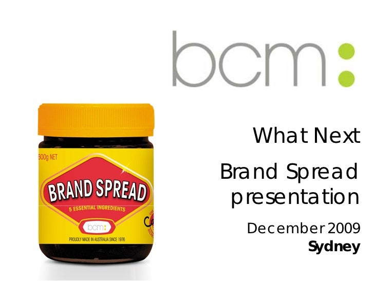 What Next Brand Spread presentation December 2009   Sydney