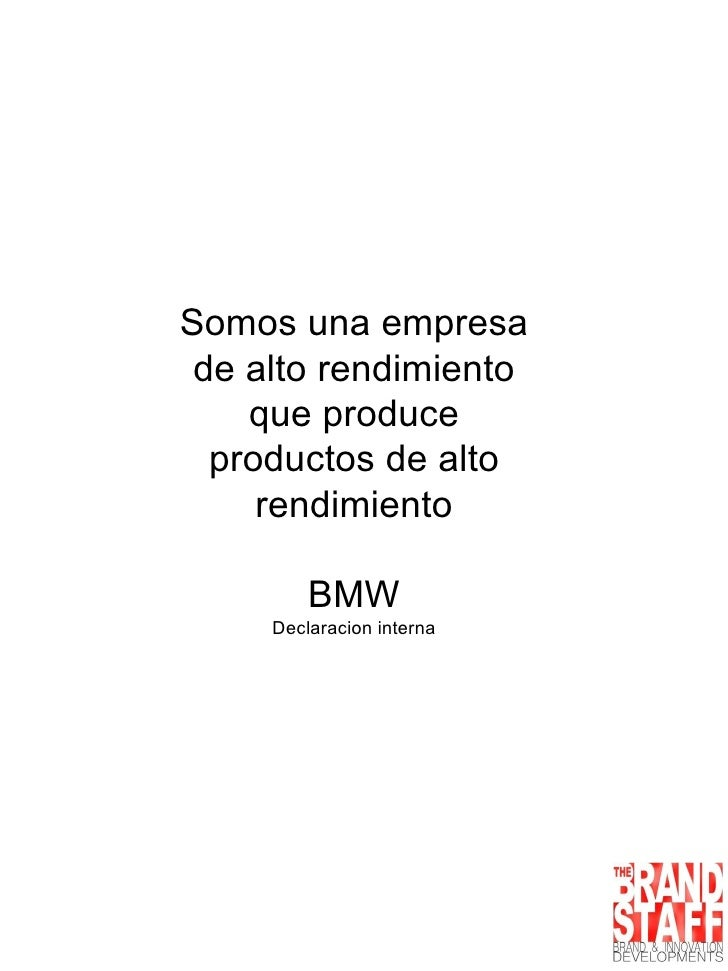Somos una empresa de alto rendimiento que produce productos de alto rendimiento BMW Declaracion interna