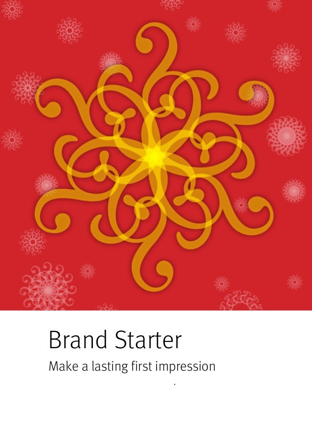 Brand Starter Make a lasting first impression .