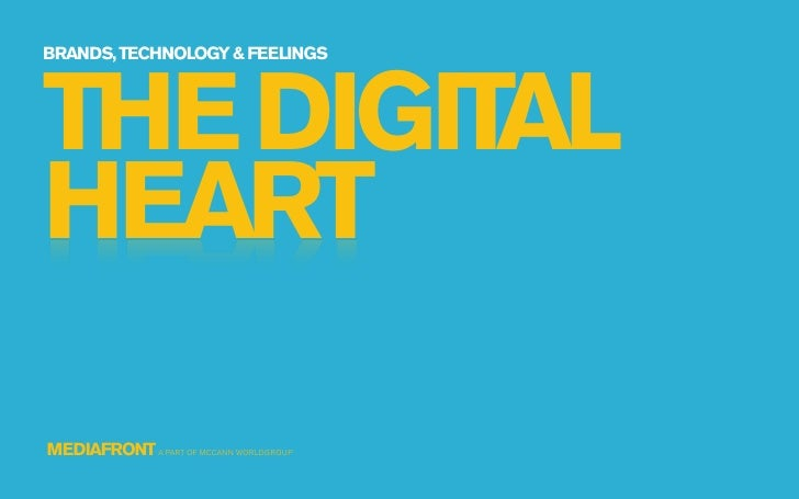 BRANDS, TECHNOLOGY & FEELINGSTHE DIGITALHEARTMEDIAFRONT A PART OF MCCANN WORLDGROUP
