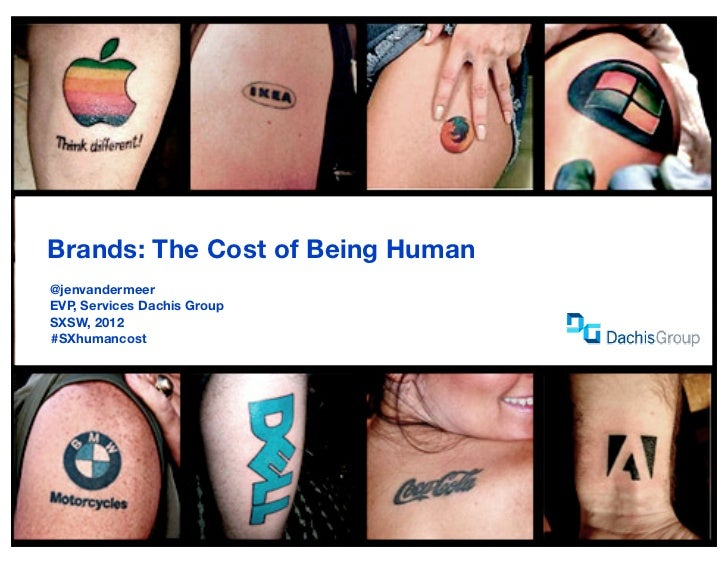 Brands: The Cost of Being Human	   @jenvandermeer	   EVP, Services Dachis Group	   SXSW, 2012    #SXhumancost