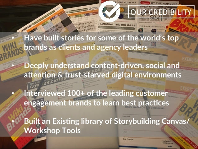 OUR  CREDIBILITY   • Have built stories for some of the world's top  brands as clients and agency leade...