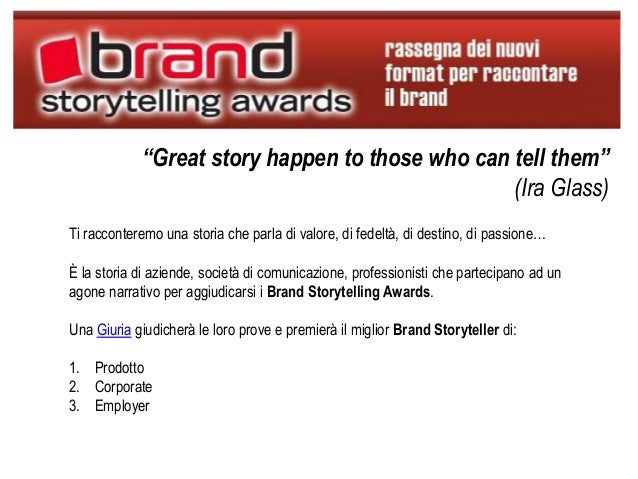 """""""Great story happen to those who can tell them""""                                                 (Ira Glass)Ti racconteremo..."""