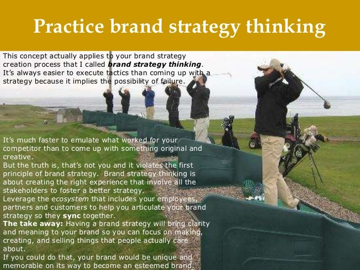 Practice brand strategy thinking This concept actually applies to your brand strategy creation process that I called bran...