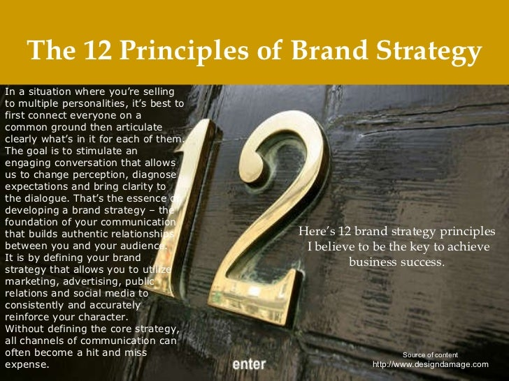 The 12 Principles of Brand Strategy In a situation where you're selling to multiple personalities, it's best to first conn...