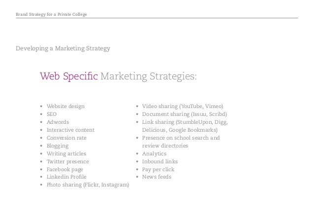 Brand Strategy for a Private College Web Specific Marketing Strategies: • Website design • SEO • Adwords • Interactive...