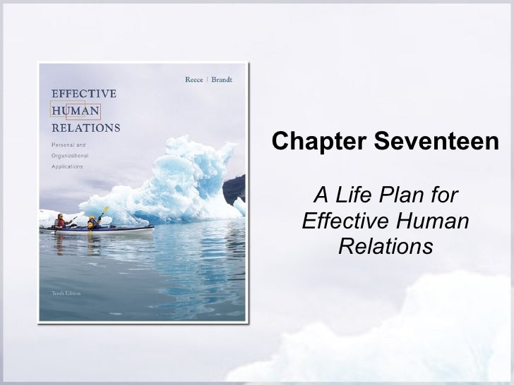 Chapter Seventeen A Life Plan for Effective Human Relations