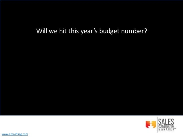 Will we hit this year's budget number? www.drprofiling.com