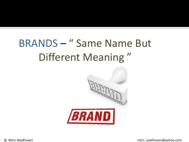 """BRANDS – """" Same Name But Different Meaning """""""