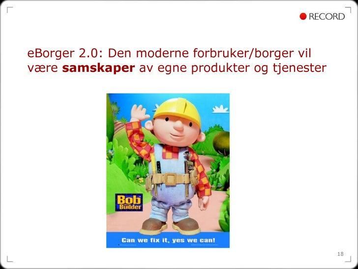 eBorger 2.0: Den moderne forbruker/borger vil være  samskaper  av egne produkter og tjenester