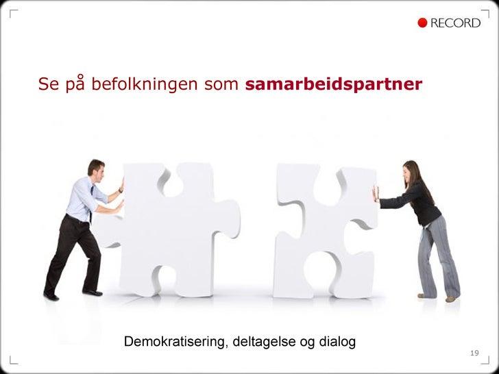 Se på befolkningen som  samarbeidspartner Demokratisering, deltagelse og dialog