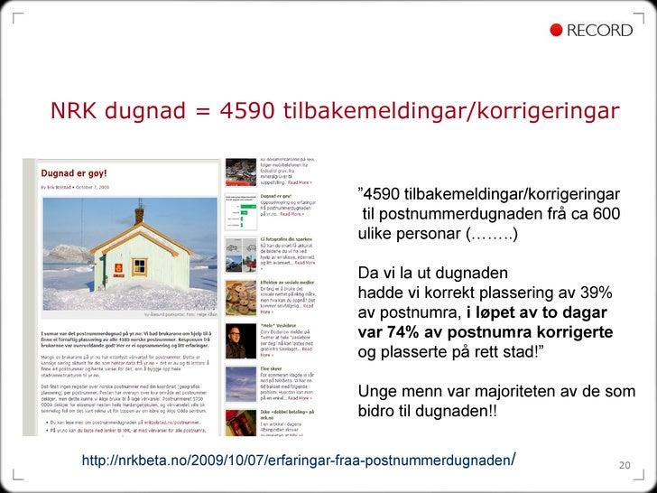"""NRK dugnad = 4590 tilbakemeldingar/korrigeringar """" 4590 tilbakemeldingar/korrigeringar til postnummerdugnaden frå ca 600  ..."""