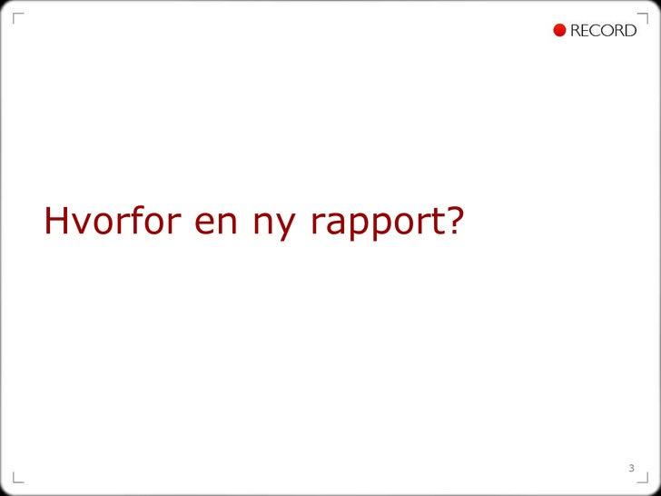 Hvorfor en ny rapport?