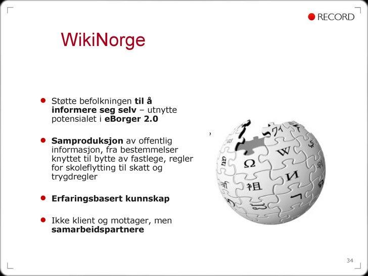 <ul><ul><li>Støtte befolkningen  til å informere seg selv  – utnytte potensialet i  eBorger 2.0 </li></ul></ul><ul><ul><li...