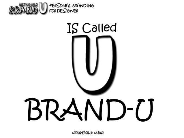 IS Called BRAND-U