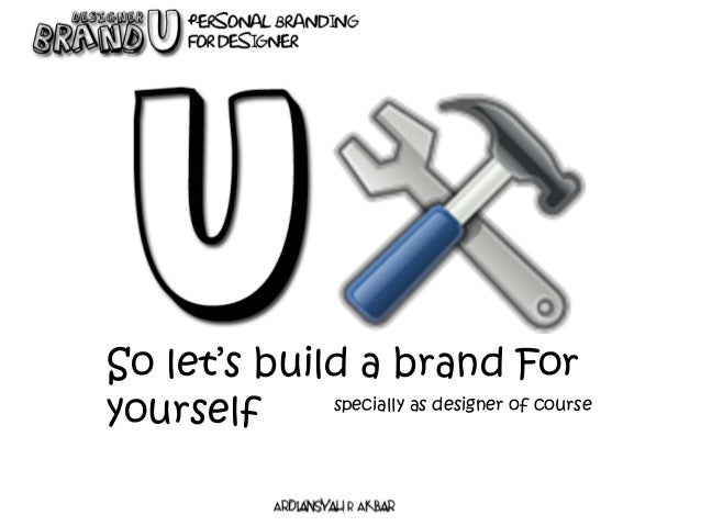 So let's build a brand For yourself specially as designer of course