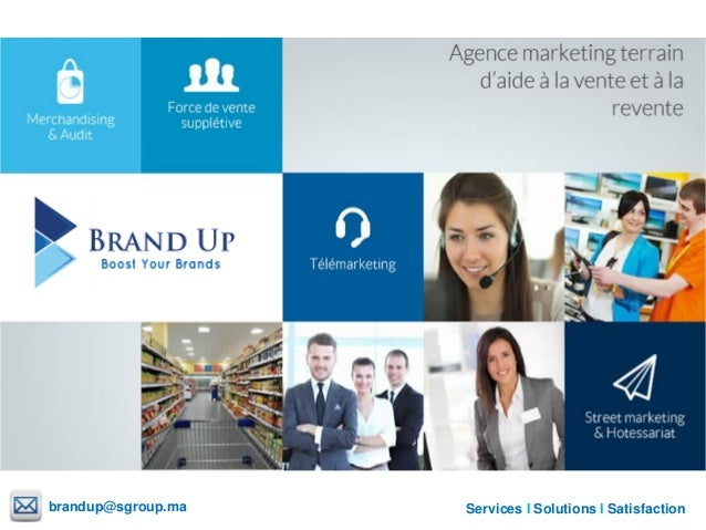 Services I Solutions I Satisfactionbrandup@sgroup.ma