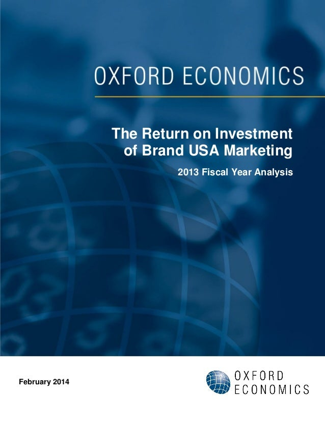 The Return on Investment of Brand USA Marketing 2013 Fiscal Year Analysis  February 2014