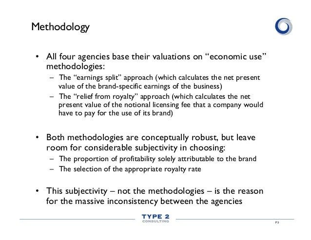 """Methodology • All four agencies base their valuations on """"economic use"""" methodologies: – The """"earnings split"""" approach (..."""