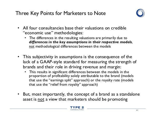 """Three Key Points for Marketers to Note • All four consultancies base their valuations on credible """"economic use"""" methodol..."""