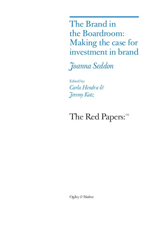 The Brand in the Boardroom: Making the case for investment in brand by Joanna Seddon Slide 3
