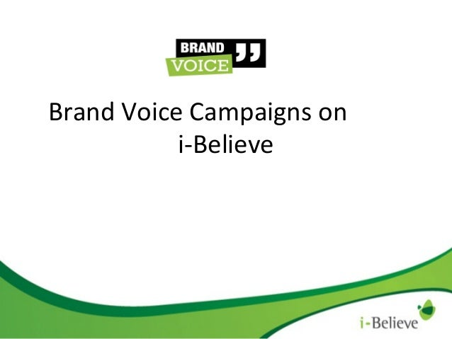 Brand Voice Campaigns on i-Believe
