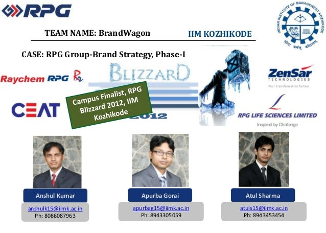 TEAM NAME: BrandWagon                 IIM KOZHIKODECASE: RPG Group-Brand Strategy, Phase-I   Anshul Kumar             Apur...
